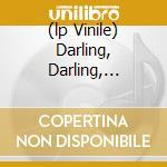 (LP VINILE) DARLING, DARLING, DARLING                 lp vinile di Fou Chapelier