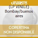 (LP VINILE) Bombay/buenos aires lp vinile di Turzi