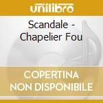 Scandale! cd musicale di Fou Chapelier