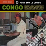Pearls African - Congo:pont Sur Le Congo cd musicale di Pearls African