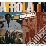 Afro latin via kinsh cd musicale di Artisti Vari