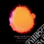 Lionel Belmondo - Hymne Au Soleil - Clair Obscur cd musicale di Belmondo Lionel