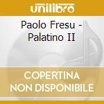 Paolo Fresu - Palatino II cd musicale di FRESU/ROMANO/