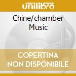 CHINE/CHAMBER MUSIC                       cd musicale di SCLAVIS LOUIS
