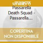 Passarella Death Squad - Passarella Death Squad cd musicale di PASSARELLA DEATH SQU
