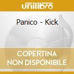 Panico - Kick cd musicale di PANICO