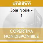 Joie Noire - 1 cd musicale di Noire Joie