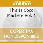 This is coco machete n0 1 cd cd musicale di Artisti Vari
