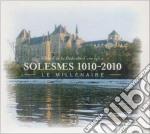 SOLESMES 1010-2010 - LE MILLENAIRE        cd musicale di ABBAYE DE SOLESMES