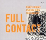 FULL CONTACT cd musicale di HUMAIR/KUHN/MA
