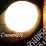 Omasphere - Prelude cd musicale di OMASPHERE