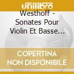 Westhoff - Sonates Pour Violin Et Basse Continue - Plantier cd musicale di Westhoff