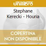 Kerecki,st?phane - Houria cd musicale di Stephane kereki trio