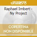 Raphael Imbert - Ny Project cd musicale di Raphael Imbert