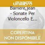 Sonate per violoncello cd musicale di Jean Barriere