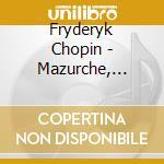 Chopin,frederic - Mazurche, Valzer E Altre Danze cd musicale di Chopin