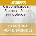 Sonate per vilino e basso cd musicale di Carbonelli giovanni stefano