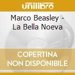 Marco Beasley - La Bella Noeva cd musicale