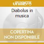 Diabolus in musica cd musicale di Fay Du