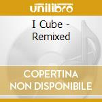 REMIXES cd musicale di I:CUBE