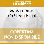 LES VAMPIRES  (O.S.T.) cd musicale di CHATEAU FLIGHT