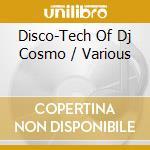 The disco-teach of...d.j. cosmo cd musicale di Artisti Vari