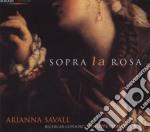 Sopra La Rosa  - Savall Arianna  Sop/ricercar Consort, Philippe Pierlot cd musicale