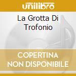 LA GROTTA DI TROFONIO cd musicale di SALIERI ANTONIO