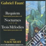 Fauré Gabriel - Requiem Op.48, Nocturnes, Trois Melodies: Op.18 N.3, Op.46 N.42, Op.23 N.1  - Naoumoff Emile  Pf cd musicale di Gabriel Faur+