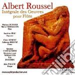 Roussel Albert - Integrale Delle Opere Per Flauto  - Dufour Mathieu  Fl/sandrine Piau, Soprano, Michel Moragues, Flauto Traverso, Julie Paloque, Arpa, cd musicale di Albert Roussel
