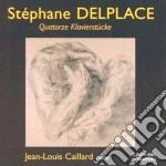 Delplace Stephane - Quattordici Pezzi Per Pianoforte cd musicale di Stephane Delplace