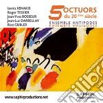 Cinque Ottetti Del Ventesimo Secolo  - Ensemble Antipodes cd musicale di Miscellanee