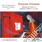 Choveaux Francoise - Quintetto Per Pianoforte N.2 Op.108, Quartetti Per Archi Nn.1, 3, 2 E 4  - Choveaux Francoise  Pf/vilnius Strings Quartet cd musicale di Francoise Choveaux