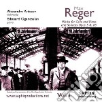Reger Max - Opere Per Violoncello E Pianoforte, Sonate Opp.15 E 28  - Oganessian Édouard  Org/alexandre Kniazev, Violoncello cd musicale di Max Reger
