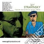 Stravinsky Igor - Histoire Du Soldat, Tre Pezzi Per Quartetto D'archi  - Gallois Patrick  Fl/annick Roussin, Violino, Pierre-henri Xuereb, Viola, Mich cd musicale di Igor Stravinsky
