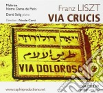 Liszt Franz - Via Crucis  - Corti Nicole Dir  /david Selig, Pianoforte, Maîtrise Notre Dame De Paris cd musicale di Franz Liszt