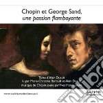 Chopin Fryderyk - Chopin Et George Sand, Une Passion Flamboyante  - Henri Yves  Pf/marie-christine Barrault, Lettrice, Alain Duault, Lettore cd musicale di Fryderyk Chopin