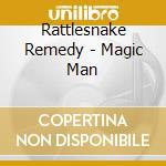 Magic man cd musicale di Remedy Rattlesnake