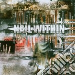 Nail Within - Nail Within cd musicale