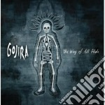 Gojira - The Way Of All Flesh cd musicale di GOJIRA
