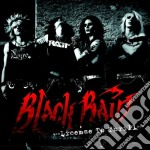 Black Rain - License To Thrill cd musicale di Rain Black