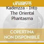 Into the oriental phantasma cd musicale