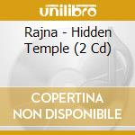 HIDDEN TEMPLE                             cd musicale di RAJNA