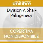 PALINGENESY                               cd musicale di Alpha Division