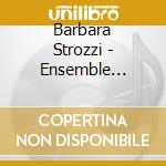 Barbara Strozzi - Ensemble Poiesis cd musicale di Barbara Strozzi
