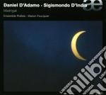 Sigismondo D'india / Daniel D'Adamo - Madrigali - Fourqier Marion / Ensemble Poiesis cd musicale di D'INDIA
