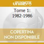 TOME 1: 1982-1986                         cd musicale di Bronswick Complot