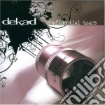 Dekad - Confidential Tears cd musicale di DEKAD