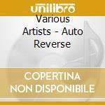 AUTO-REVERSE                              cd musicale di Artisti Vari