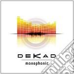 Dekad - Monophonic cd musicale di DEKAD